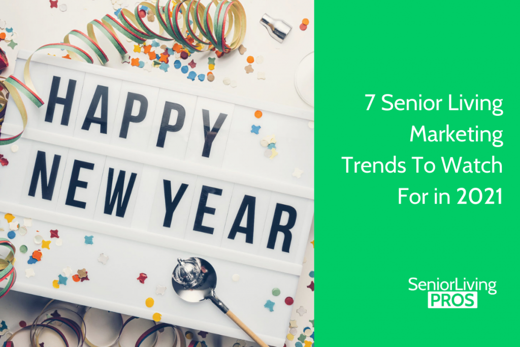 7 Senior Living Marketing Trends To Watch For in 2021